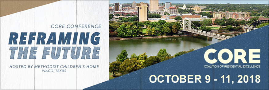2018 CORE National Conference - Waco, TX